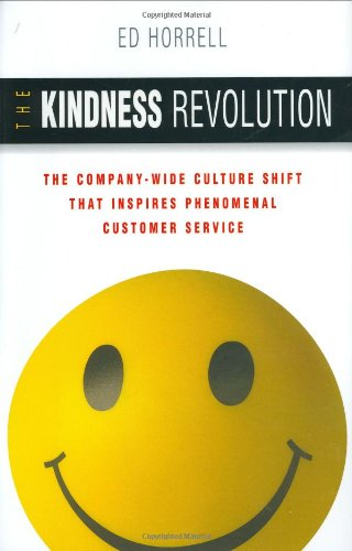 Kindness Revolution The Company-Wide Culture Shift That Inspires Phenomenal Customer Service  2006 9780814473078 Front Cover