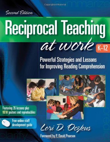 Reciprocal Teaching at Work Powerful Strategies and Lessons for Improving Reading Comprehension 2nd 2010 9780872075078 Front Cover