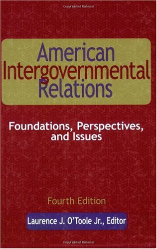 American Intergovernmental Relations Foundations, Perspectives, and Issues 4th 2006 (Revised) 9780872893078 Front Cover