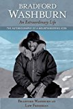 Bradford Washburn, an Extraordinary Life The Autobiography of a Mountaineering Icon N/A 9780882409078 Front Cover