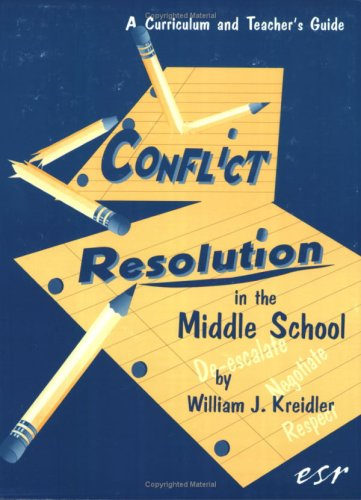 Conflict Resolution in the Middle School A Curriculum and Teaching Guide  1997 (Revised) edition cover