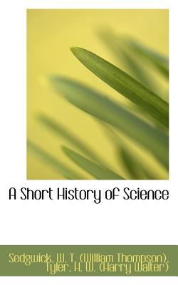 Short History of Science  N/A 9781113171078 Front Cover