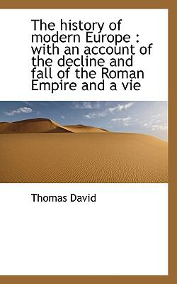 History of Modern Europe With an account of the decline and fall of the Roman Empire and a Vie N/A 9781116659078 Front Cover