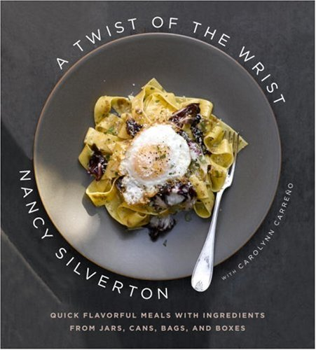 Twist of the Wrist Quick Flavorful Meals with Ingredients from Jars, Cans, Bags, and Boxes: a Cookbook  2007 9781400044078 Front Cover