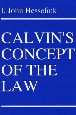 Calvin's Concept of the Law  N/A 9781556350078 Front Cover
