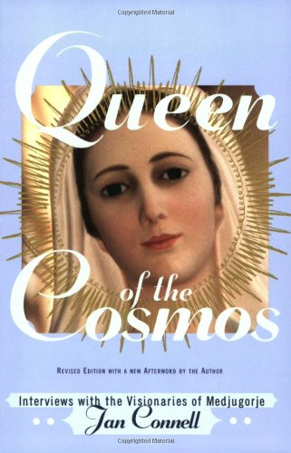 Queen of the Cosmos Interviews with the Visionaries of Medjugorje N/A 9781557254078 Front Cover