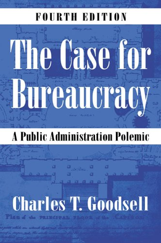 Case for Bureaucracy A Public Administration Polemic 4th 2002 (Revised) edition cover