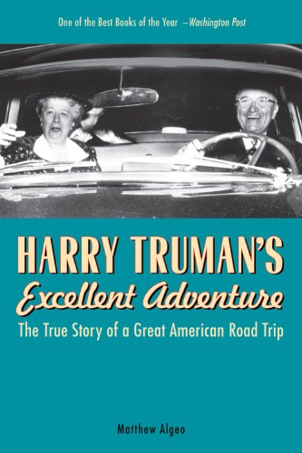 Harry Truman's Excellent Adventure The True Story of a Great American Road Trip N/A edition cover