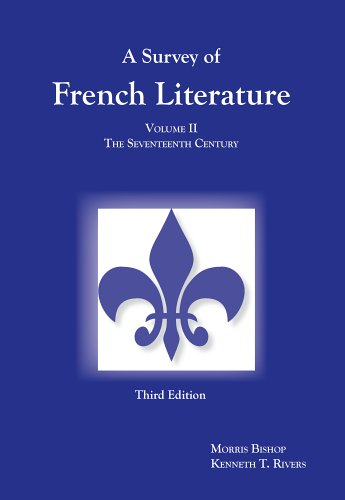 Survey of French Literature The Seventeenth Century 3rd 2005 9781585101078 Front Cover