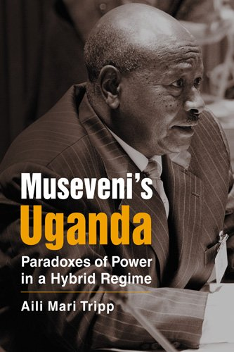 Museveni's Uganda Paradoxes of Power in a Hybrid Regime  2010 edition cover