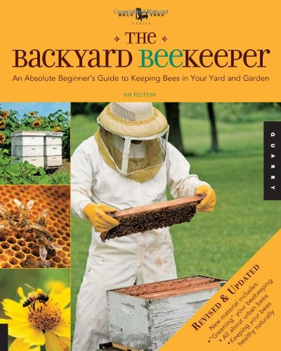 Backyard Beekeeper An Absolute Beginner's Guide to Keeping Bees in Your Yard and Garden  2010 (Revised) edition cover