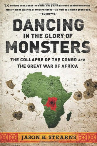 Dancing in the Glory of Monsters The Collapse of the Congo and the Great War of Africa  2012 edition cover
