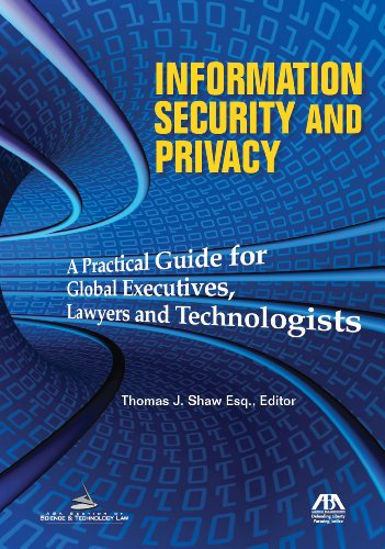 Information Security and Privacy A Practical Guide for Global Executives, Lawyers and Technologists  2011 edition cover