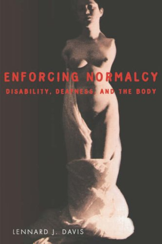 Enforcing Normalcy Disability, Deafness, and the Body  1995 edition cover