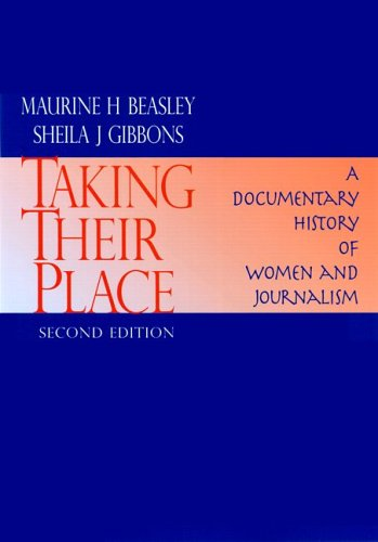 Taking Their Place : A Documentary History of Women and Journalism 2nd 2003 edition cover