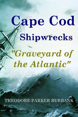 Cape Cod Shipwrecks Graveyard of the Atlantic  2013 9781935616078 Front Cover