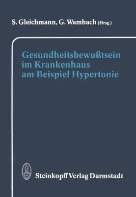 Gesundheitsbewu�tsein Im Krankenhaus Am Beispiel Hypertonie   1992 9783798509078 Front Cover