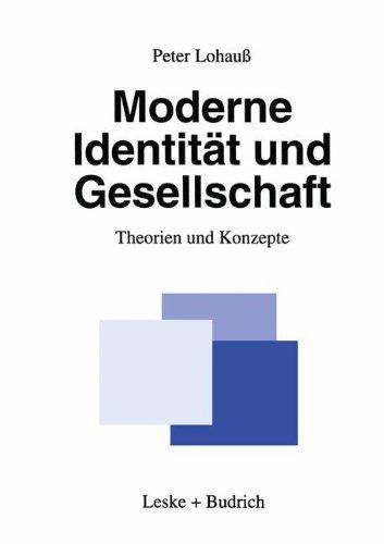 Moderne Identität Und Gesellschaft: Theorien Und Konzepte  2012 9783810014078 Front Cover