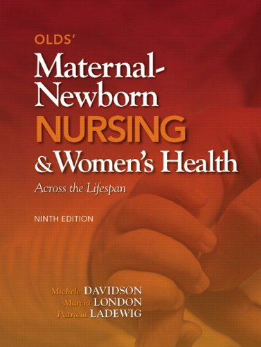 Olds' Maternal-Newborn Nursing and Women's Health Across the Lifespan  9th 2012 (Revised) 9780132109079 Front Cover