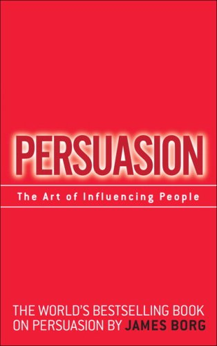 Persuasion The Art of Influencing People 2nd 2009 9780137005079 Front Cover