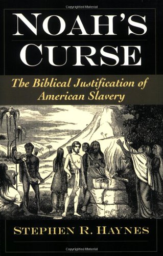 Noah's Curse The Biblical Justification of American Slavery N/A edition cover