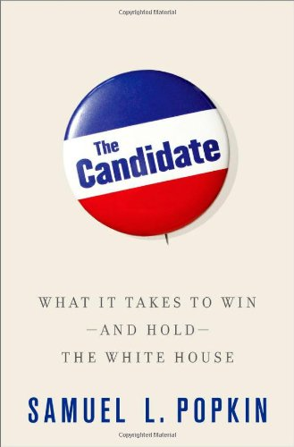 Candidate What It Takes to Win - And Hold - The White House  2012 edition cover