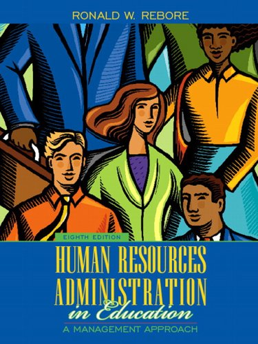 Human Resources Administration in Education A Management Approach 8th 2007 (Revised) 9780205485079 Front Cover