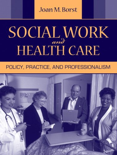Social Work and Health Care Policy, Practice, and Professionalism  2010 edition cover