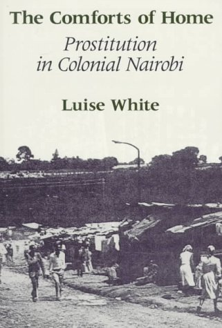 Comforts of Home Prostitution in Colonial Nairobi  1990 edition cover