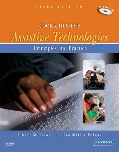 Cook and Hussey's Assistive Technologies Principles and Practice 3rd 2007 edition cover