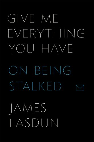 Give Me Everything You Have On Being Stalked  2013 edition cover