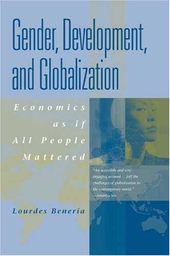 Gender, Development and Globalization Economics as If People Mattered  2013 edition cover