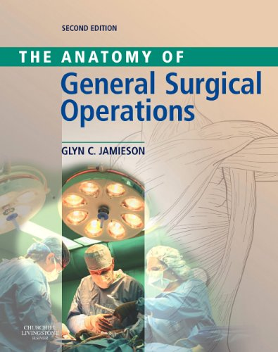 Anatomy of General Surgical Operations  2nd 2005 (Revised) edition cover