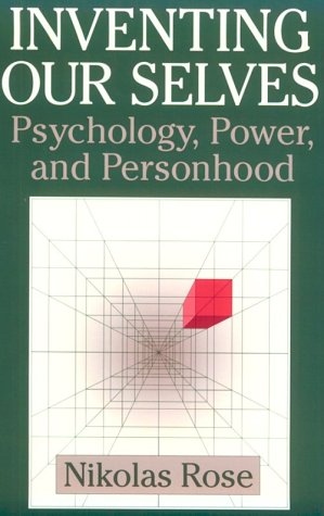 Inventing Our Selves Psychology, Power and Personhood  1998 9780521646079 Front Cover