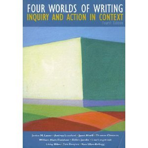 Four Worlds of Writing : Inquiry and Action in Context 4th 2000 9780536611079 Front Cover