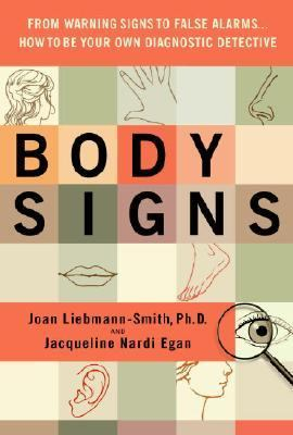 Body Signs From Warning Signs to False Alarms... How to Be Your Own Diagnostic Detective  2008 9780553805079 Front Cover