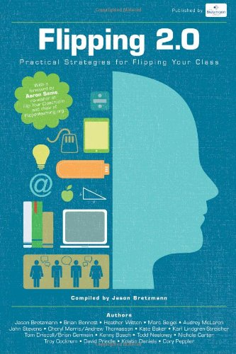 Flipping 2. 0 Practical Strategies for Flipping Your Class  2013 edition cover