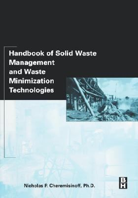 Handbook of Solid Waste Management and Waste Minimization Technologies   2002 edition cover