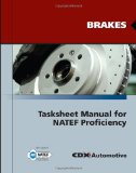 Brakes Tasksheet Manual for NATEF Proficiency   2011 (Revised) 9780763785079 Front Cover