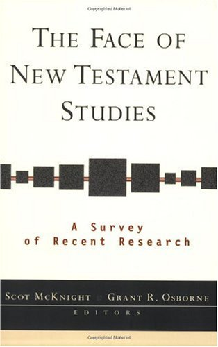 Face of New Testament Studies A Survey of Recent Research  2004 9780801027079 Front Cover