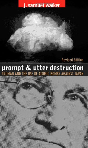 Prompt and Utter Destruction Truman and the Use of Atomic Bombs Against Japan 2nd 2005 (Revised) edition cover