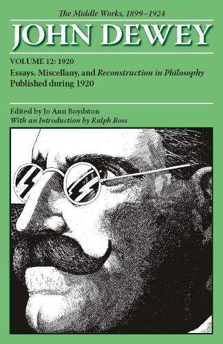 Middle Works of John Dewey, 1899-1924 1920, Reconstruction in Philosophy and Essays N/A edition cover