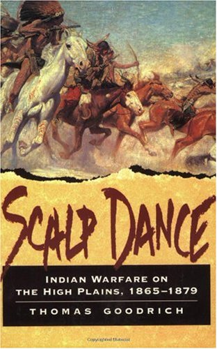 Scalp Dance Indian Warfare on the High Plains, 1865-1879  2002 edition cover