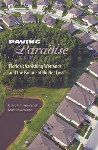 Paving Paradise Florida's Vanishing Wetlands and the Failure of No Net Loss  2010 edition cover