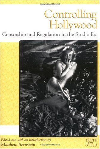 Controlling Hollywood Censorship and Regulation in the Studio Era  1999 edition cover