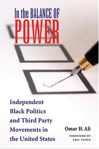 In the Balance of Power Independent Black Politics and Third-Party Movements in the United States  2008 edition cover