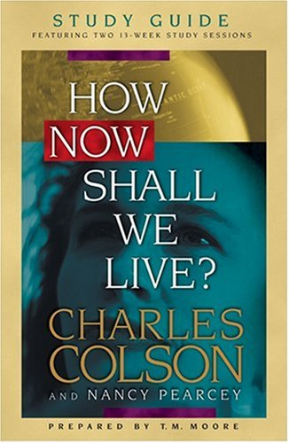 How Now Shall We Live?   1999 (Student Manual, Study Guide, etc.) 9780842336079 Front Cover