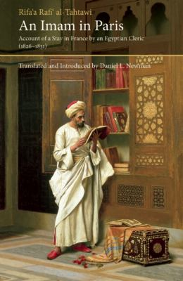 Imam in Paris Al-Tahtawi's Visit to France 1826-1831  2011 edition cover