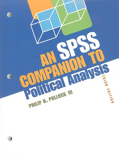SPSS Companion to Political Analysis  3rd 2008 (Revised) 9780872896079 Front Cover