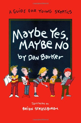 Maybe Yes, Maybe No A Guide for Young Skeptics N/A 9780879756079 Front Cover